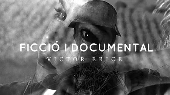 ficció-documental-victor-erice-judith-vives-blog