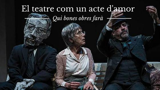 qui-bones-obres-fara-pep-tosar-teatre-nacional-judith-vives-blog